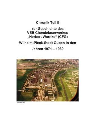 Chronik des VEB Chemiefaserkombinates Guben- Band 2 1971-1989