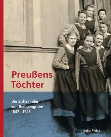 Preußens Töchter. Die Stiftskinder von Heiligengrabe 1847-1945