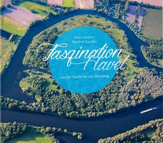 Faszination Havel. Von der Quelle bis zur Mündung