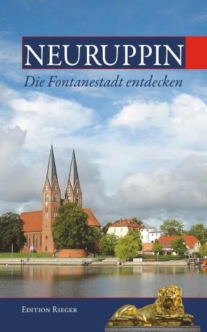 Neuruppin. Die Fontanestadt entdecken