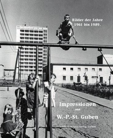 Impressionen aus Wilhelm-Pieck-Stadt Guben