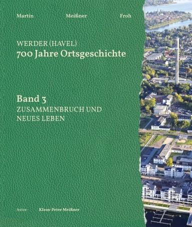 Werder (Havel). 700 Jahre Ortsgeschichte - Band 3