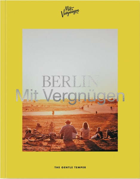 Berlin Mit Vergnügen. Berlin für alle Lebenslagen