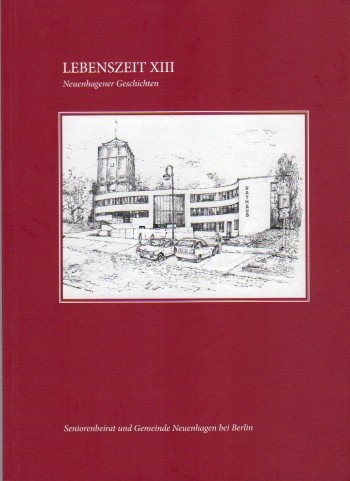 Lebenszeit Nr. 13 - Neuenhagener Geschichten