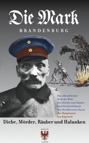 Die Mark Brandenburg - Heft 95 - Diebe, Mörder, Räuber, Halunken
