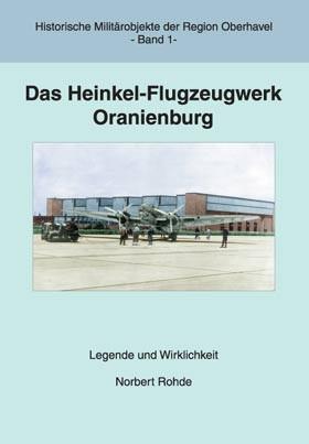 Das Heinkel-Flugzeugwerk Oranienburg