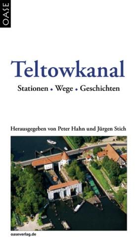 Teltowkanal. Stationen, Wege, Geschichten