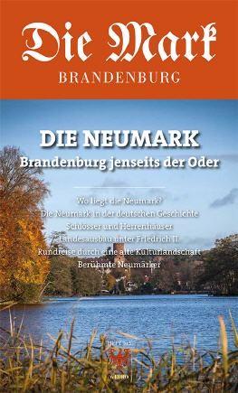 Die Neumark - Die Mark Brandenburg- Heft 105