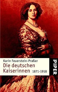 Die deutschen Kaiserinnen 1871-1918