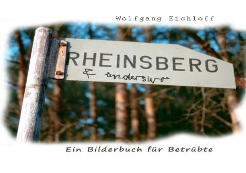 Rheinsberg & anderswo. Ein Bilderbuch für Betrübte