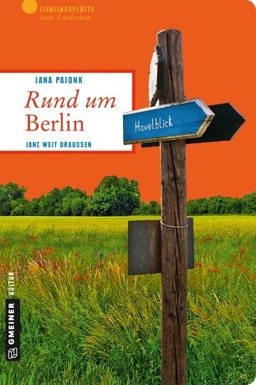 Rund um Berlin. Janz weit draußen