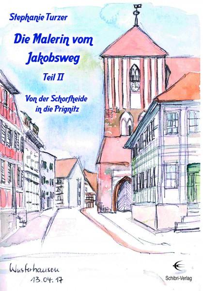 Die Malerin vom Jakobsweg - Von der Schorfheide in die Prignitz