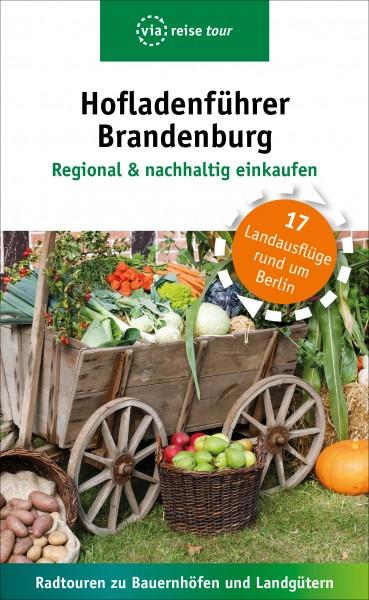 Hofladenführer Brandenburg. Regional und nachhaltig einkaufen