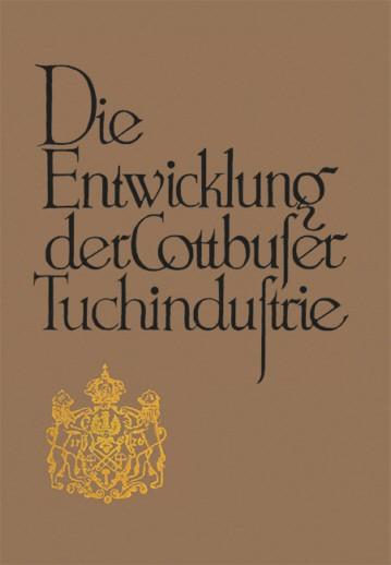 Die Entwicklung der Cottbuser Tuchindustrie (Reprint 1928)