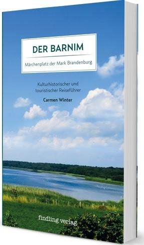 Der Barnim. Märchenplatz der Mark Brandenburg. Reiseführer