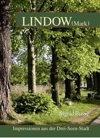 Lindow (Mark). Impressionen aus der Drei-Seen-Stadt
