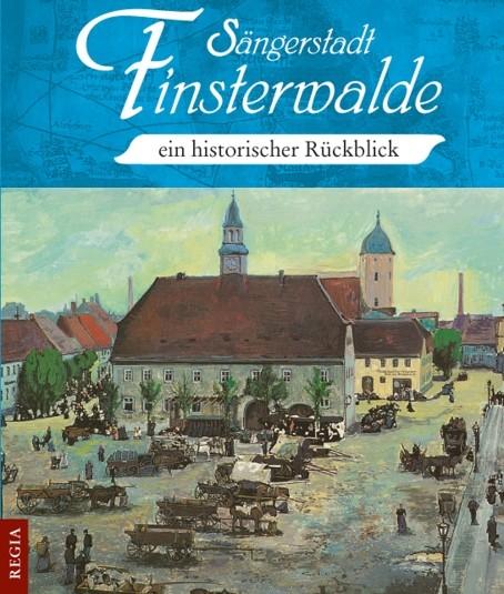 Sängerstadt Finsterwalde - ein historischer Rückblick
