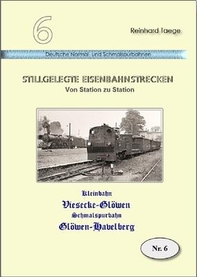Kleinbahnen Viesecke-Glöwen / Schmalspurbahn Glöwen-Havelberg