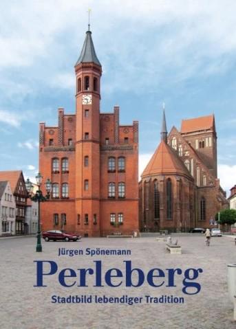 Perleberg. Stadtbild lebendiger Tradition