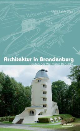 Architektur in Brandenburg. Bauten der Weimarer Republik