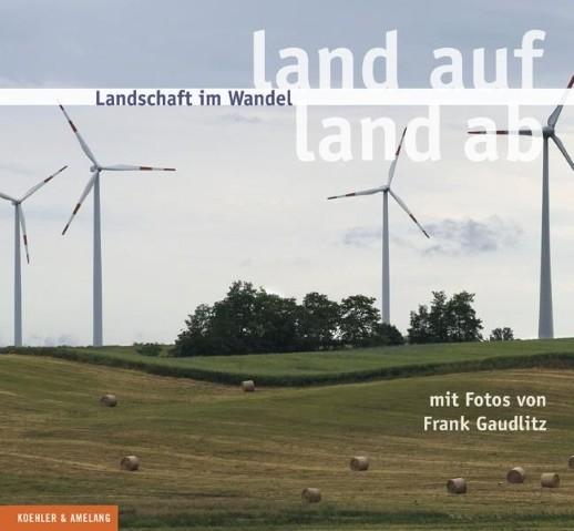 Landschaft im Wandel. land auf - land ab