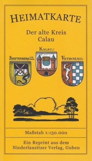 Der alte Kreis Calau - Heimatkarte - Reprint einer Silva-Karte