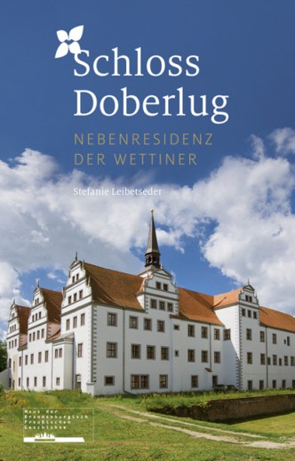 Schloss Doberlug. Nebenresidenz der Wettiner