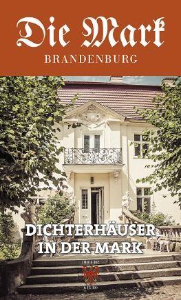 Dichterhäuser in der Mark - Die Mark Brandenburg - Heft 102