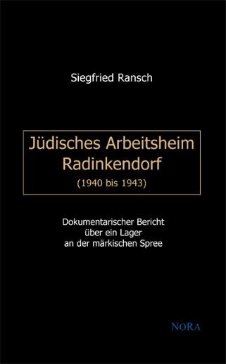 Jüdisches Arbeitsheim Radinkendorf (1940 bis 1943)