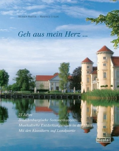 Geh aus mein Herz. 25 Jahre Brandenburgische Sommerkonzerte