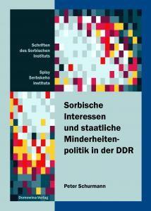 Sorbische Interessen und staatliche Minderheitenpolitik in der DDR