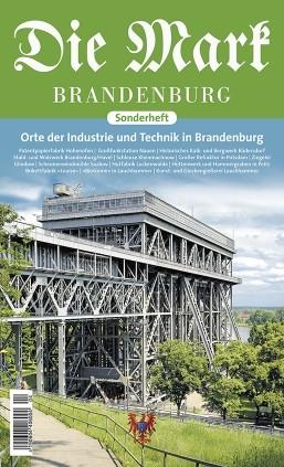 Orte der Industrie und Technik - Die Mark Brandenburg - Sonderh.