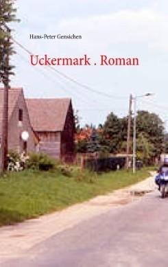 Uckermark. Roman