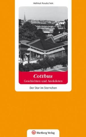 Cottbus. Geschichten und Anekdoten