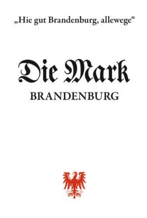 """""""Hie gut Brandenburg, allewege"""" - Landeskundliche Beiträge"""