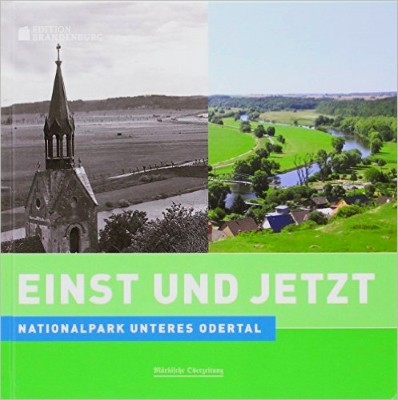 Nationalpark Unteres Odertal - Einst und Jetzt