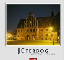 Jüterbog mit Kloster Zinna und Wiepersdorf