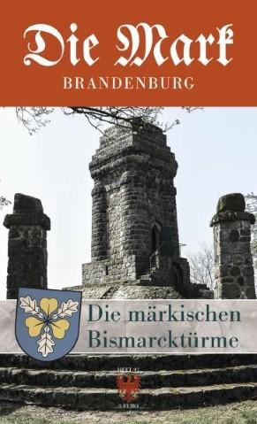 Die märkischen Bismarcktürme - Die Mark Brandenburg - Heft 97