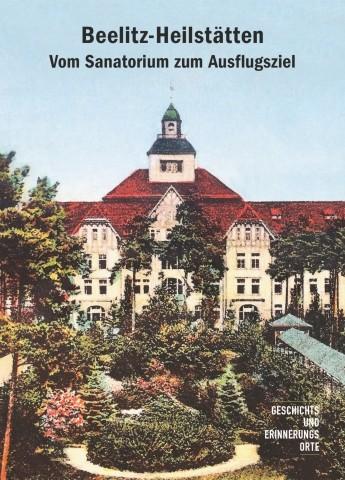 Beelitz-Heilstätten. Vom Sanatorium zum Ausflugsziel
