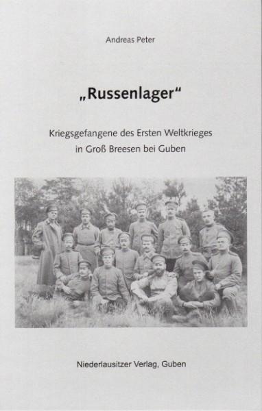 """""""Russenlager"""" - Kriegsgefangene des Ersten Weltkrieges"""