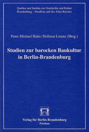 Studien zur barocken Baukultur in Berlin-Brandenburg