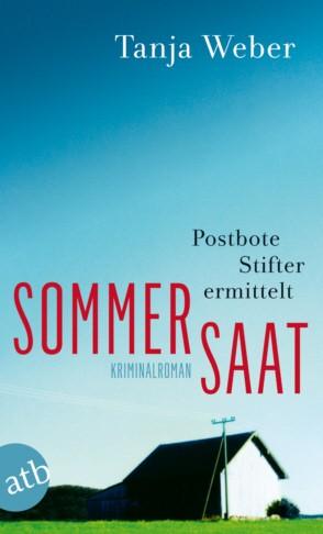 Sommersaat - Postbote Stifter ermittelt. Kriminalroman