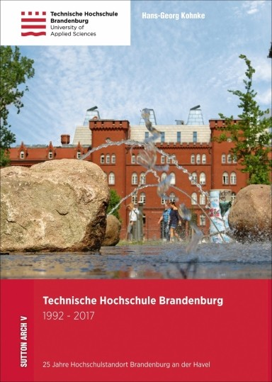 Technische Hochschule Brandenburg 1992-2017