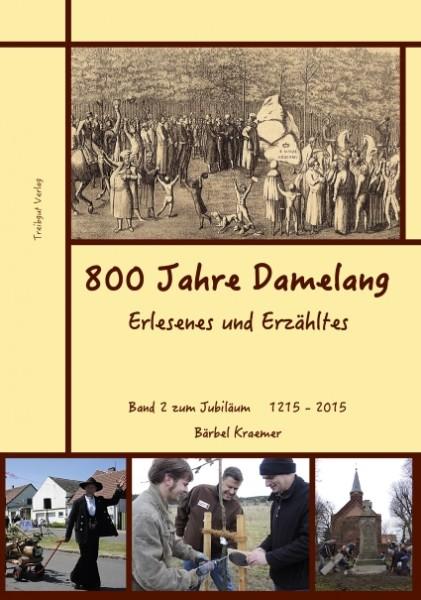 800 Jahre Damelang II - Erlesenes und Erzähltes