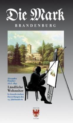 Die Mark Brandenburg Heft 88 - Ländliche Wohnsitze