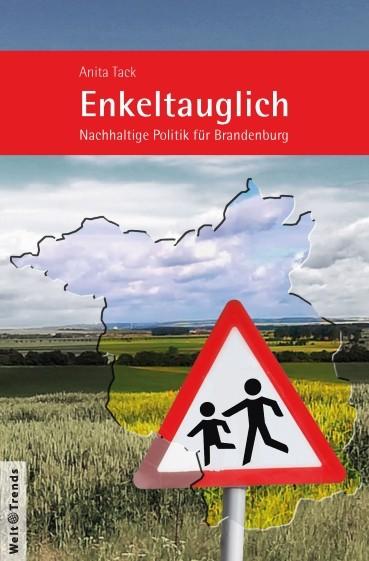 Enkeltauglich. Nachhaltige Politik für Brandenburg