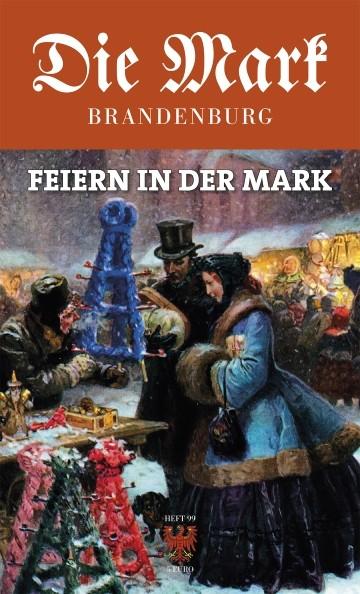 Die Mark Brandenburg - Heft 99 - Feiern in der Mark