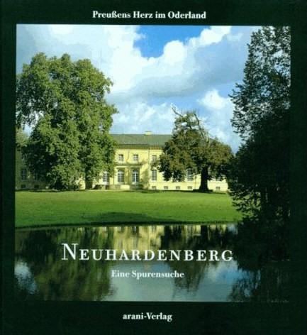 Neuhardenberg - Preußens Herz im Oderland