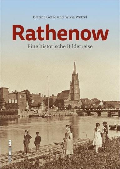 Rathenow. Eine historische Bilderreise