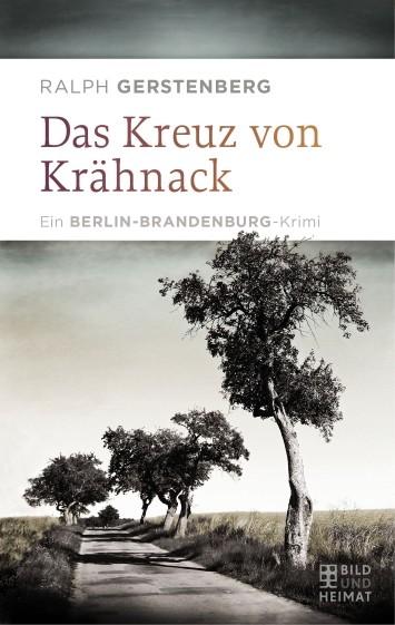 Das Kreuz von Krähnack. Ein Berlin-Brandenburg-Krimi